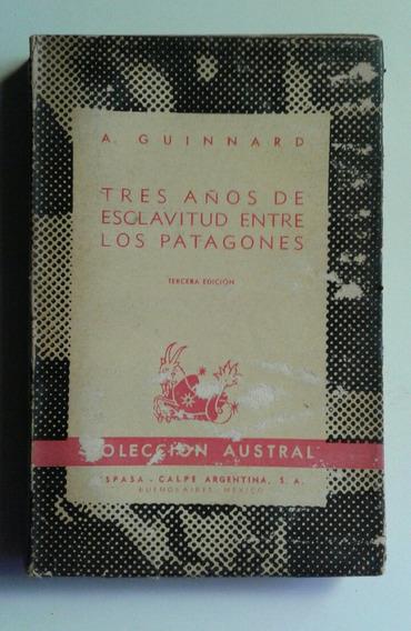 Tres Años De Esclavitud Entre Los Patagones Guinnard