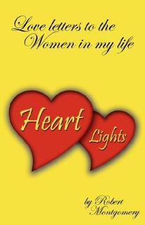 Heart Lights - Love Letters To The Women In My Life : Rober