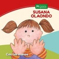 Con Las Manos. Coleccion Mi Primer Olaondo, Susana