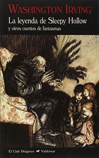 La Leyenda De Sleepy Hollow : Y Otros Cuentos De Fantasmas W