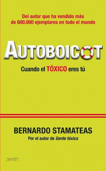 Autoboicot (cuando El Toxico Eres Tu) - Bernardo Stamateas