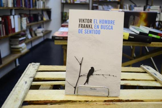 El Hombre En Busca De Sentido. Viktor Frankl.