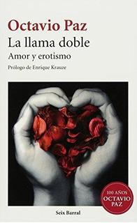 La Llama Doble : Amor Y Erotismo Octavio Paz