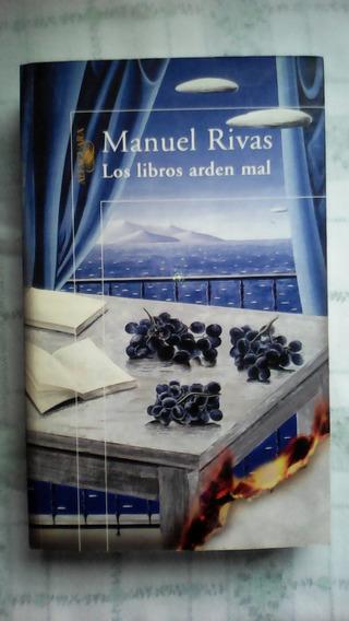 Los Libros Arden Mal.manuel Rivas(novela Suspenso)