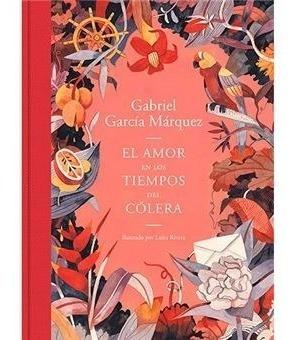 El Amor En Los Tiempos Del Colera -garcía Márquez -ilustrada
