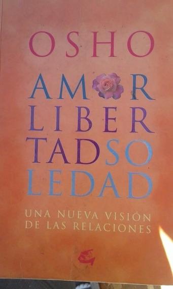 Amor ,libertad,soledad Vision De Las Relaciones / Osho