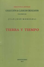 Tierra Y Tiempo - Juan José Morosoli