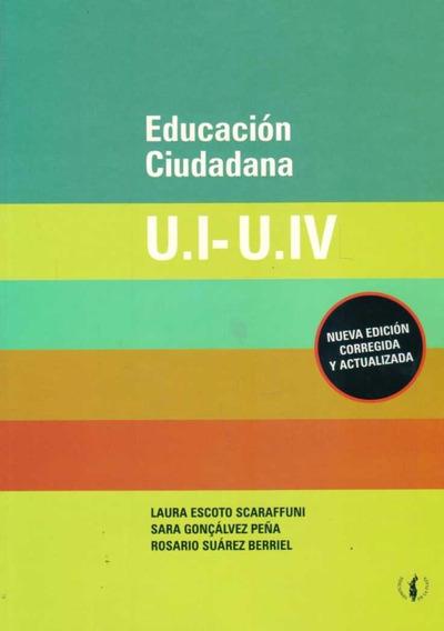 Libro: Educación Ciudadana - U1 - U4 / Escoto - Goncálvez