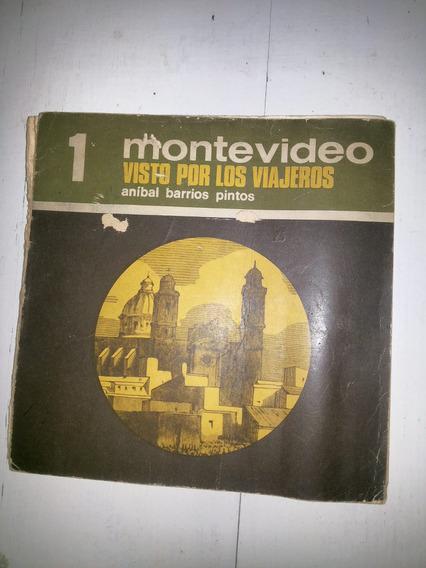 Montevideo Visto Por Los Viajeros - Anibal Barrios Pintos