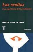 Las Ocultas: Una Experiencia De La Prostitución - M. De León