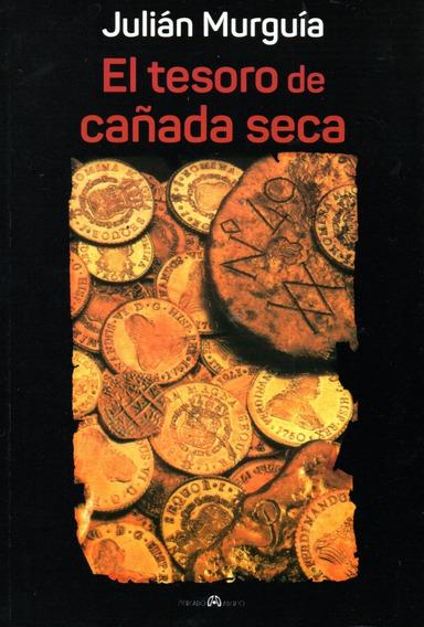 Libro: El Tesoro De Cañada Seca / Julián Murguía