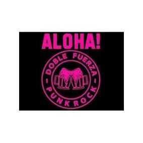 Cd Aloha! Doble Fuerza Punk!