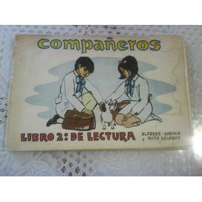 Antiguo Libro 2do Lectura Compañeros Gadino Y Velazco 1973