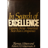 In Search Of Excellence, Lessons From America´s Best Co