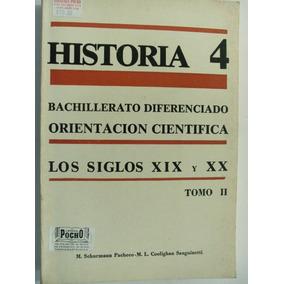 Historia 4 - Los Siglos Xix Y Xx - Tomo 2 (833)