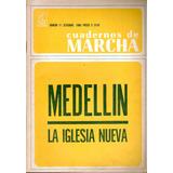 Cuadernos De Marcha, - Medellin. La Iglesia Nueva
