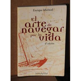 Libro El Arte De Navegar Por La Vida