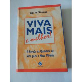 Livro viva mais e melhor arno gehrke livros no mercado livre brasil livro viva mais e melhor qualidade vida milenio arno gehrke fandeluxe Gallery