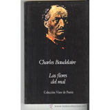 Baudelaire - Las Flores Del Mal. Editorial Visor