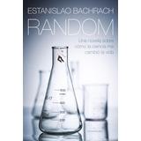Libro: Random ( Estanislao Bachrach )