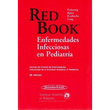 Red Book: Enfermedades Infecciosas En Pediatría (26 Ed.) *
