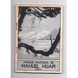 Guía Parque Nacional Nahuel Huapi. Década Del