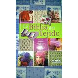 Tejidos, La Biblia Del Tejido