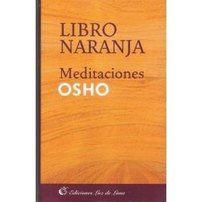 Libro Naranja Meditaciones / Osho (envíos)