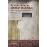Libro: - La Máquina De Pensar En Gladys ( Mario Levrero )