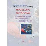 Modelos O Metáforas, De Carlos Reynoso