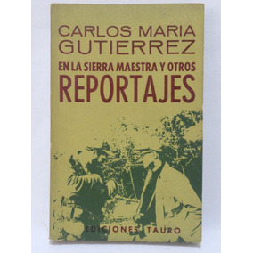 Carlos M Gutierrez - En La Sierra Maestra Y Otros Reportajes