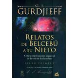 Relatos De Belcebu A Su Nieto. Libro Primero - Gurdjieff