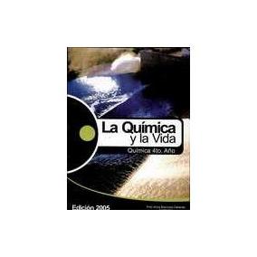 Quimica Y La Vida. 4 Año, La - Prof. Alicia Espinosa Cabanas