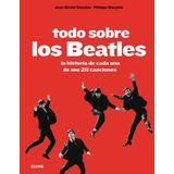 Todo Sobre Los Beatles De Guesdon Jean Michel Margotin Phili