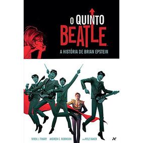 Quinto Beatle O A Historia De Brian Epstein De Vivek J Tiwar