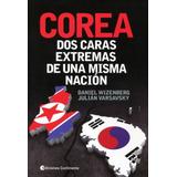 Corea - Dos Caras Extremas De Una Misma Nacion - Varsavsky
