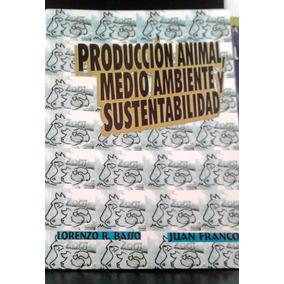 Libros! Producción Animal, Medio Ambiente Y Sustentabilidad