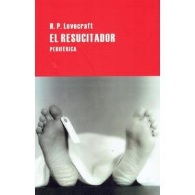 El Resucitador. Herbert West: Reanimador - H. P. Lovecraft