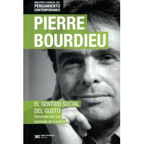 El Sentido Social Del Gusto - Pierre Bourdieu