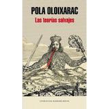 Teorias Salvajes,las Oloixarac, Pola