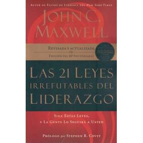 21 Leyes Irrefutables Del Liderazgo - Maxwell, John