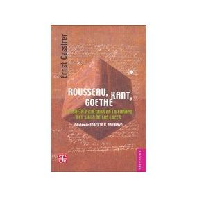 Rousseau, Kant, Goethe - Ernst Cassirer
