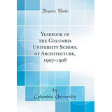 Yearbook Of The Columbia University School Of Architecture,