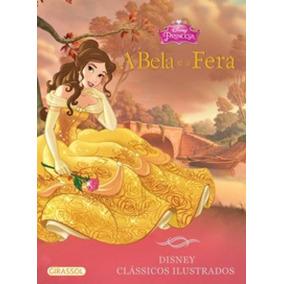 A Bela E A Fera - Disney Clássicos Ilustrados - Girassol