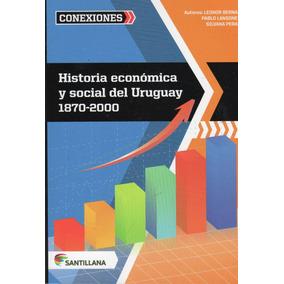 Historia Económica Y Social Del Uruguay 1870 - 2000