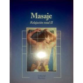 Libro De Coleccion Masaje Relajacion Total Tomo 2 Subasta