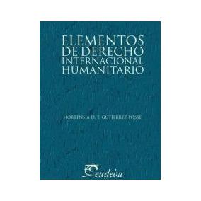 Elementos De Derecho Internacional Humanitario