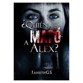 Quien Mato A Alex Janeth Gs Pdf Libro