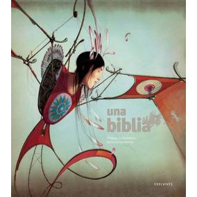 Una Biblia - Philippe Lechermeier | Rébecca Dautremer