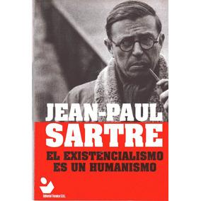 El Existencialismo Es Un Humanismo - Jean Paul Sartre